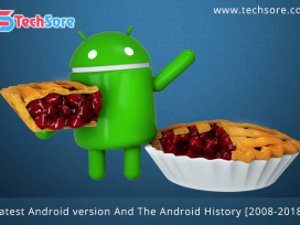 Latest Android version And The Android History
