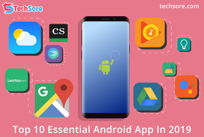 Top 10 Must Have Android Apps [2019 Collection]