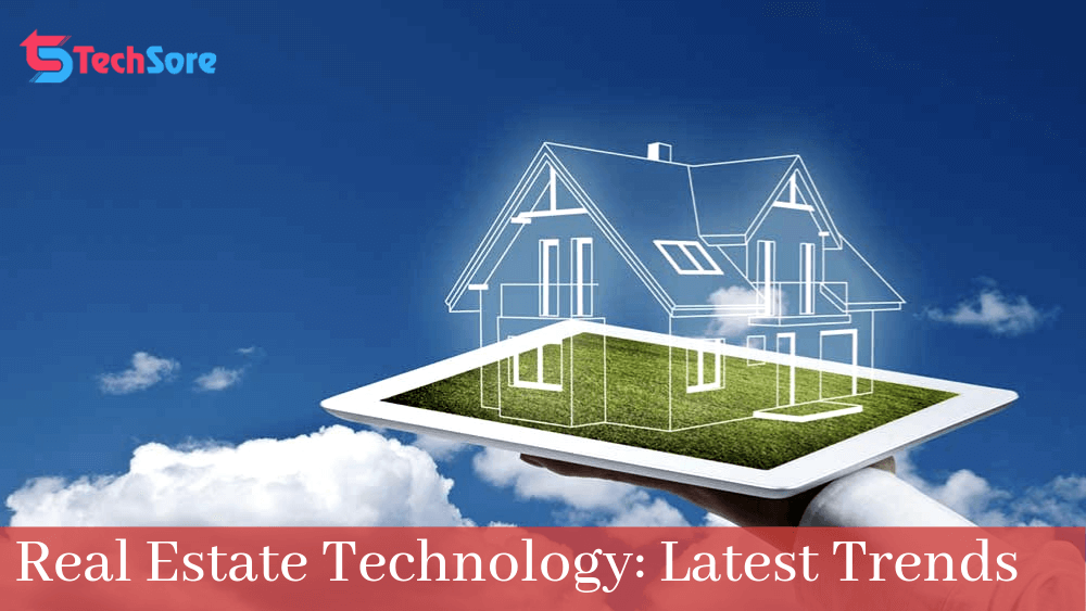 Real Estate Technology: Latest Trends