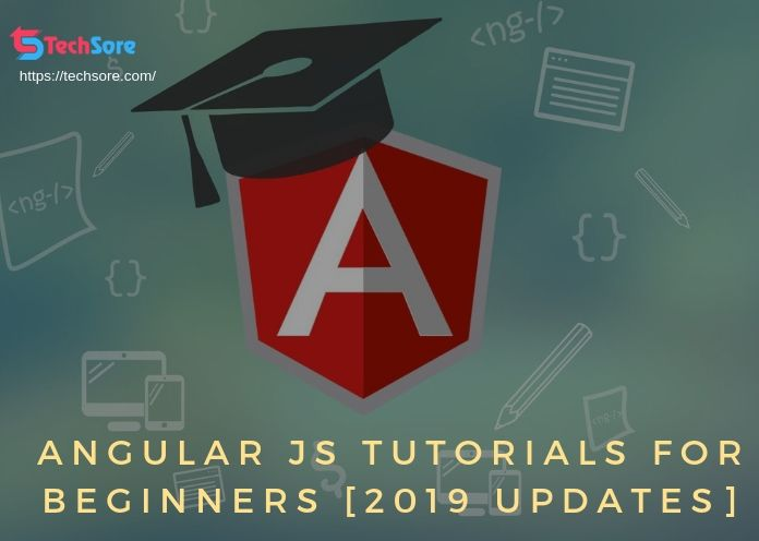 Angular JS Tutorials For Beginners [2019 Updates]