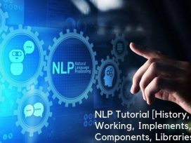 NLP Tutorial [History, Working, Implements, Components, Libraries]