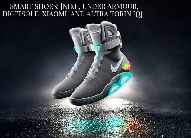 Smart Shoes: [Nike, Under Armour, Digitsole, Xiaomi And Altra Torin IQ]