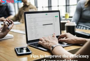 Tips to improve the efficiency of your workplace