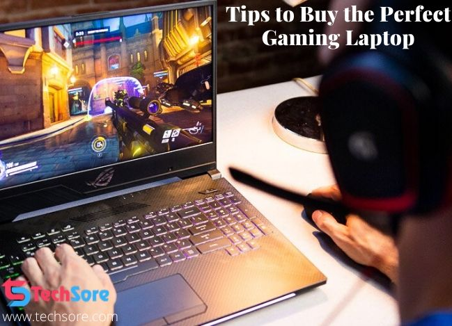 Tips to Buy the Perfect Gaming Laptop