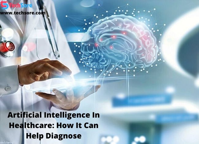 Artificial Intelligence In Healthcare: How It Can Help Diagnose